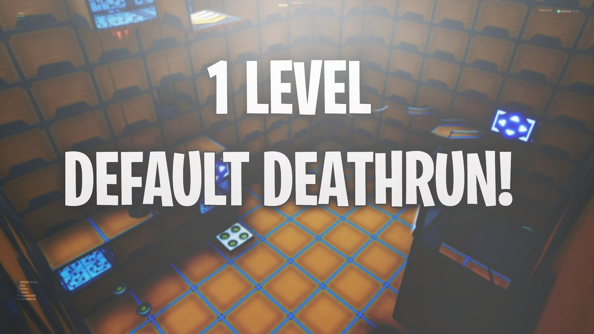 1 LEVEL DEFAULT DEATHRUN