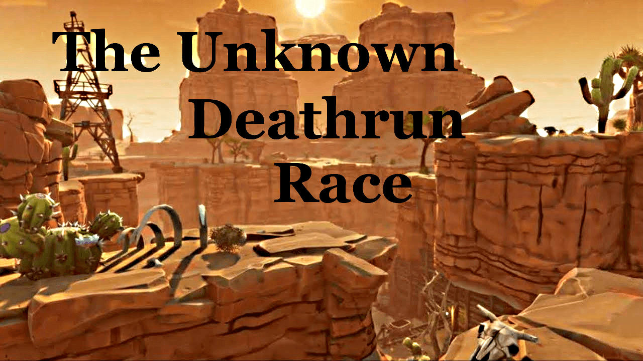 THE UNKNOWN DEATHRUN RACE
