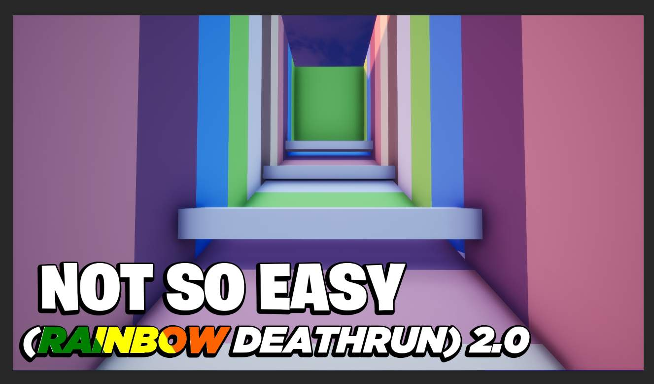 NOT SO EASY (RAINBOW DEATHRUN) (2.0)
