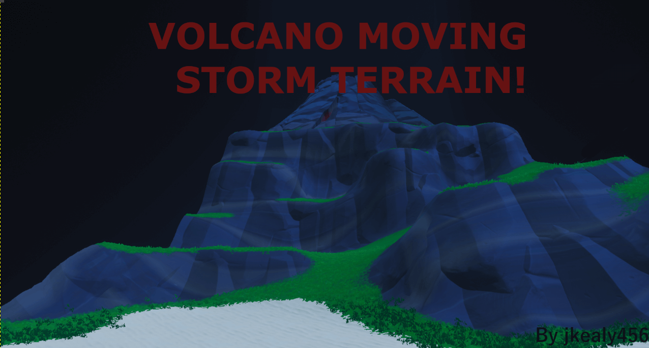VOLCANO MOVING STORM TERRAIN!
