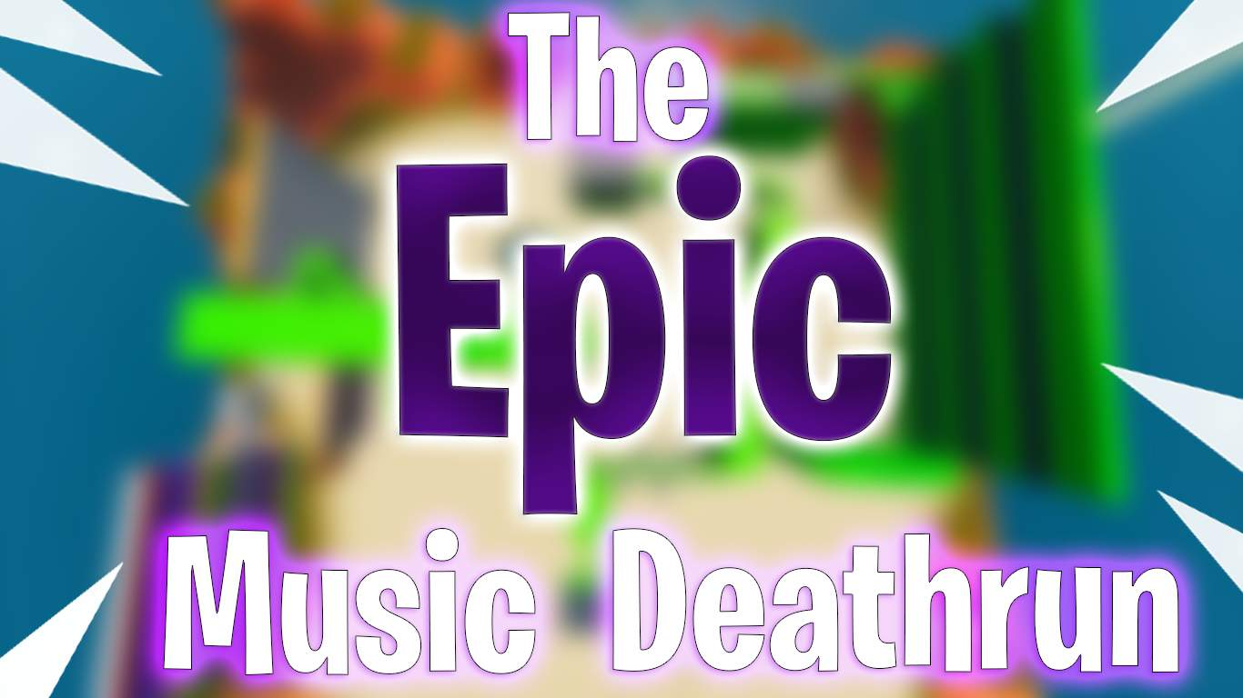 THE EPIC MUSIC DEATHRUN