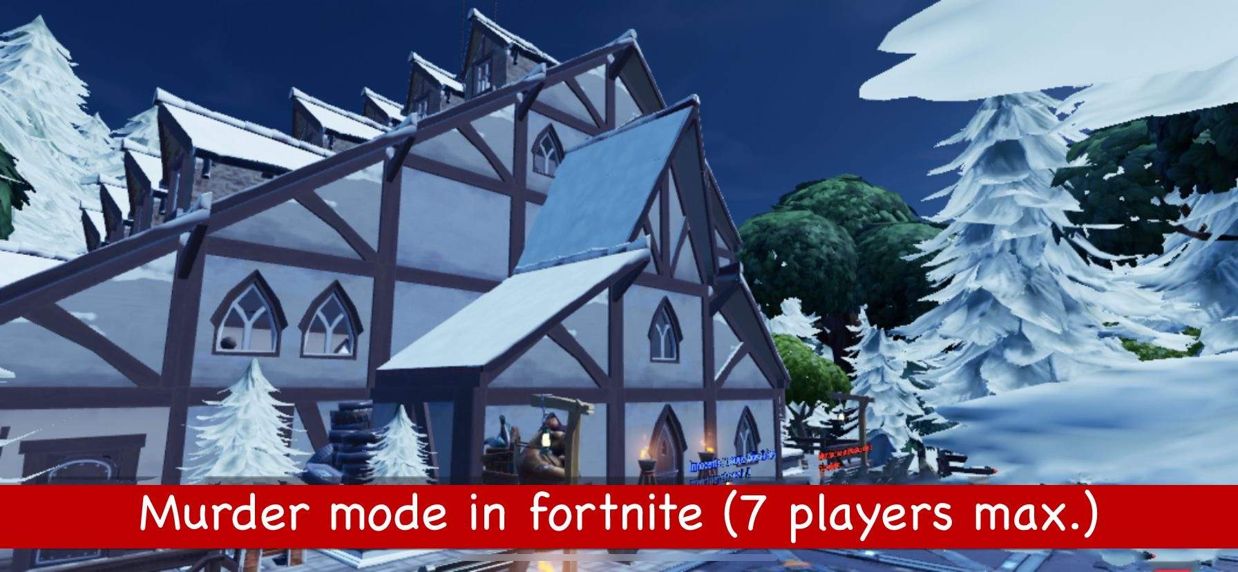 MURDER FORTNITE (7 PLAYERS MAX.)