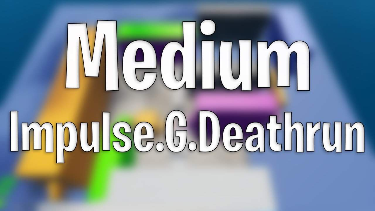MEDIUM IMPULSE.G.DEATHRUN