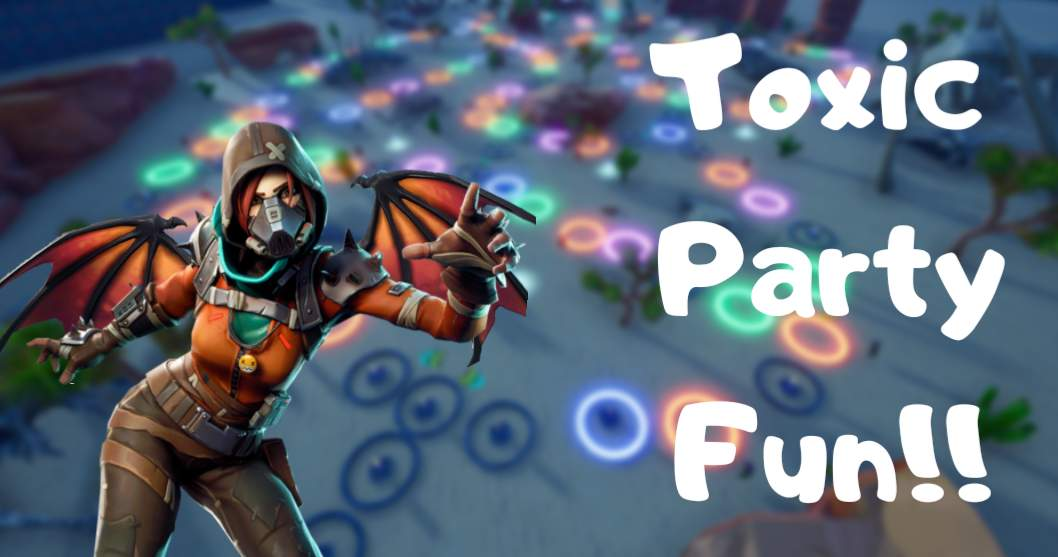 TOXIC PARTY FUN