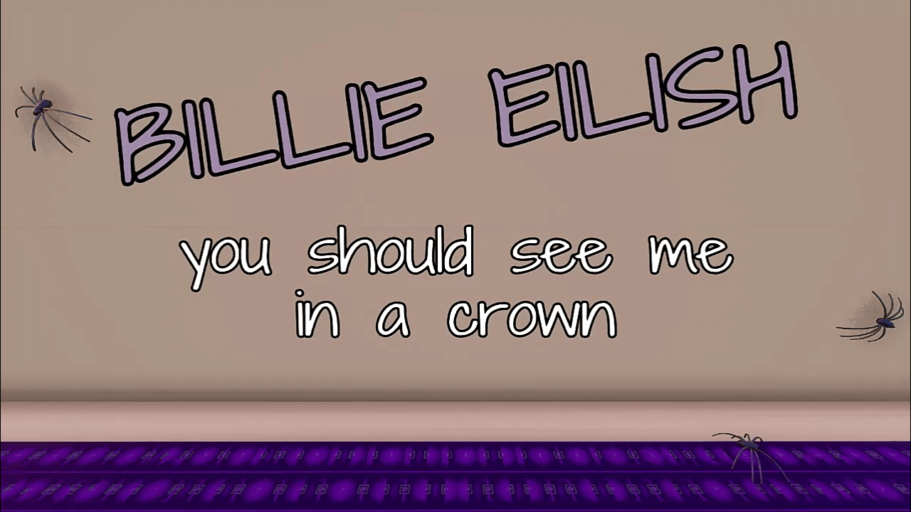 BILLIE EILISH YOU SHOULD SEE ME IN CROWN