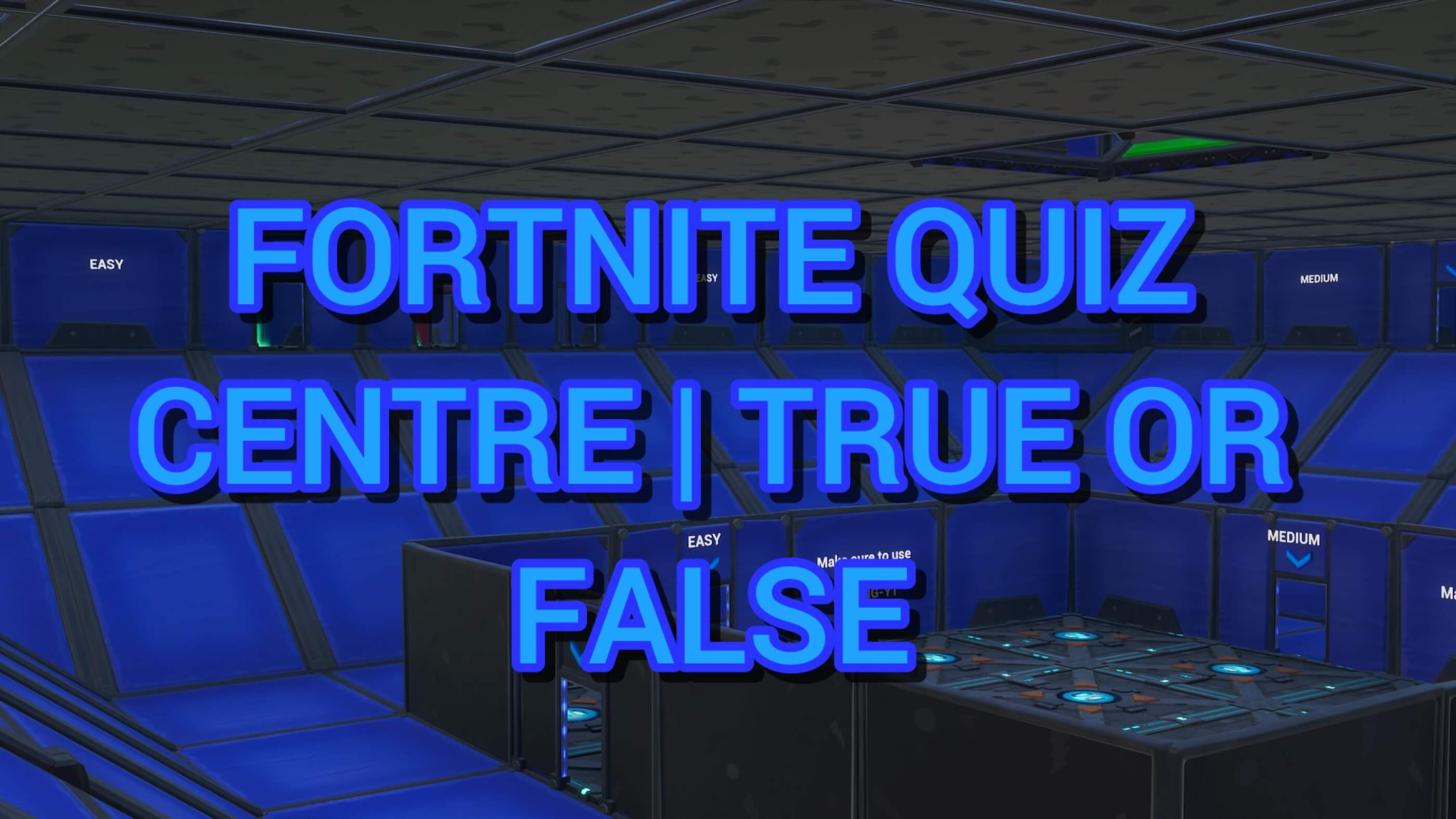 FORTNITE QUIZ CENTRE | TRUE OR FALSE