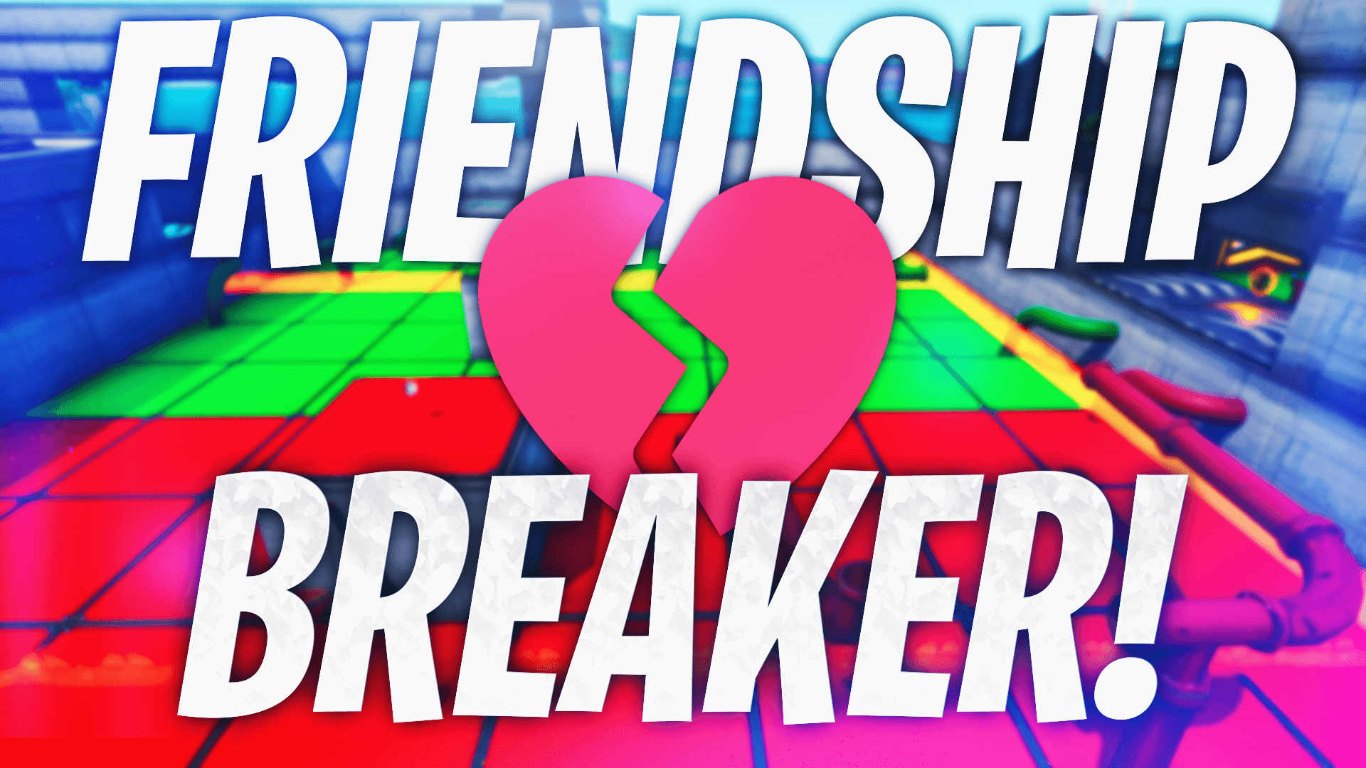 FRIENDSHIP BREAKER