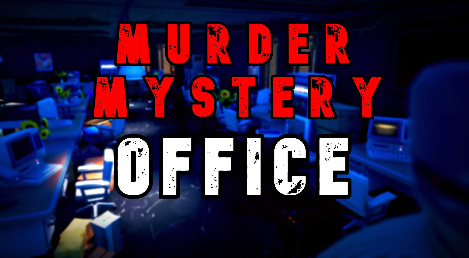 "MURDER MYSTERY ""OFFICE"""