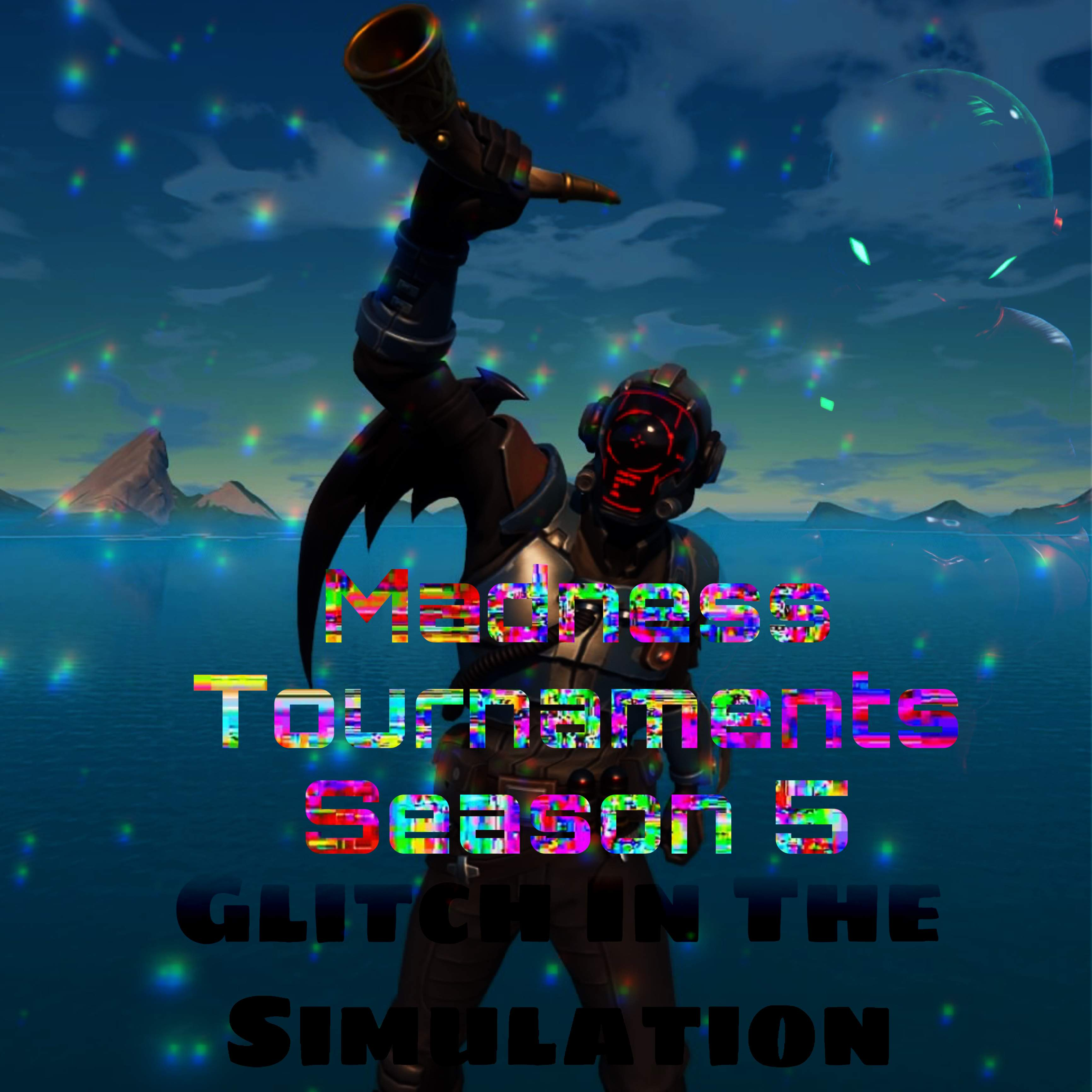 MADNESS TOURNAMENTS SEASON 5