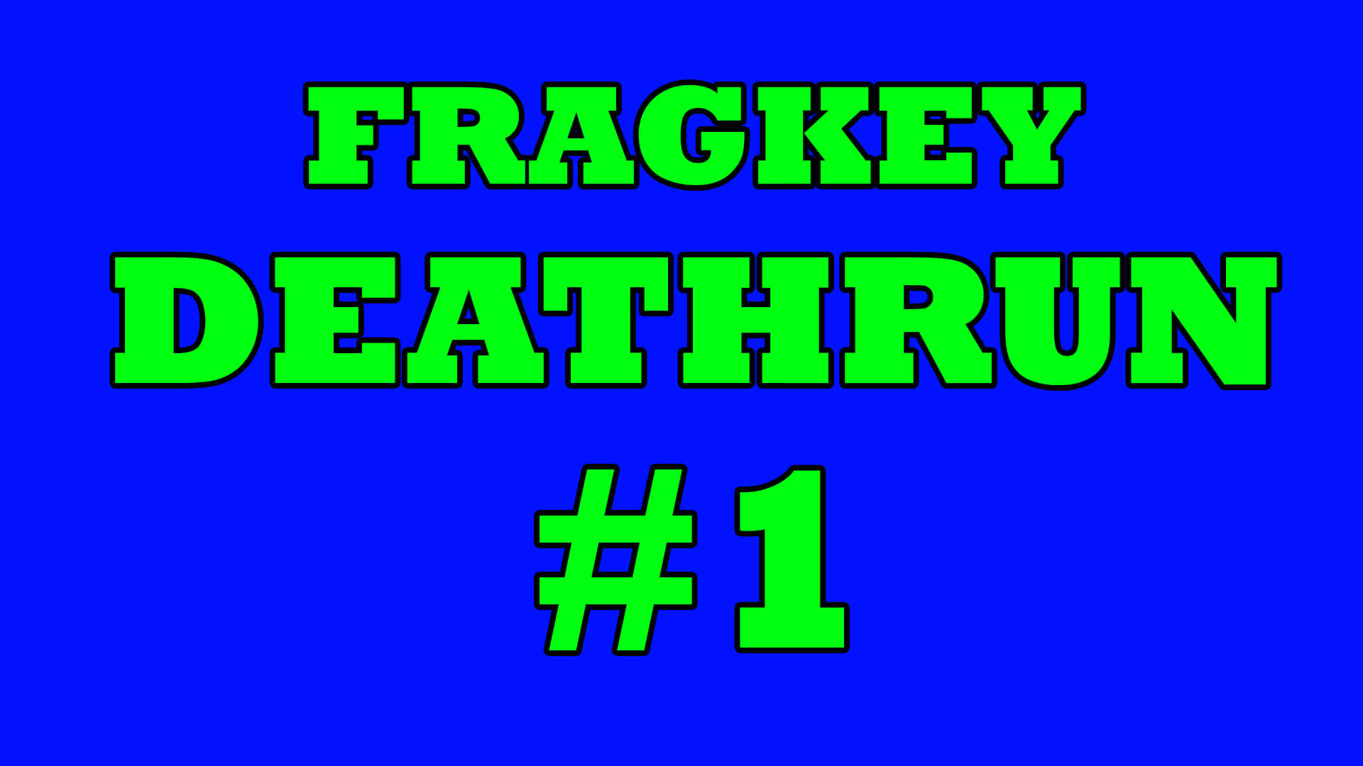 FRAGKEY-DEAFAULT DEATHRUN #1