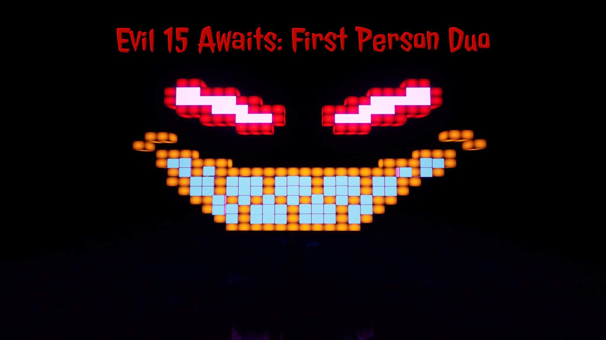 EVIL 15 AWAITS: FIRST PERSON DUO