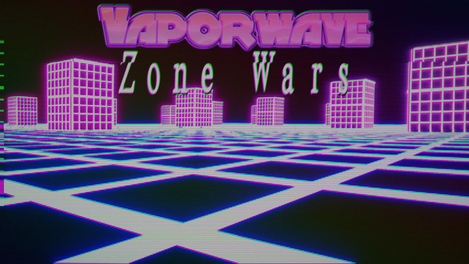 VAPORWAVE ZONE WARS