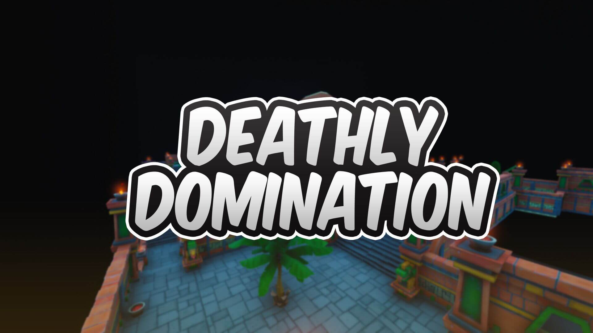 DEATHLY DOMINATION