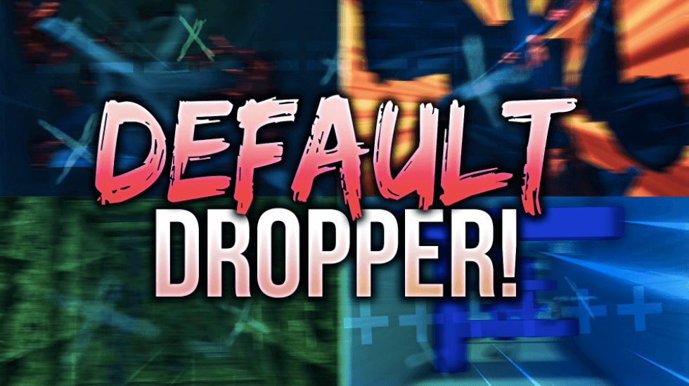 DEFAULT DROPPER
