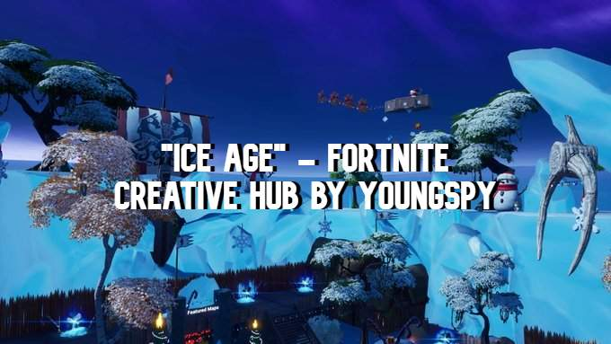 ICE AGE - FORTNITE HUB BY YOUNGSPY56_5