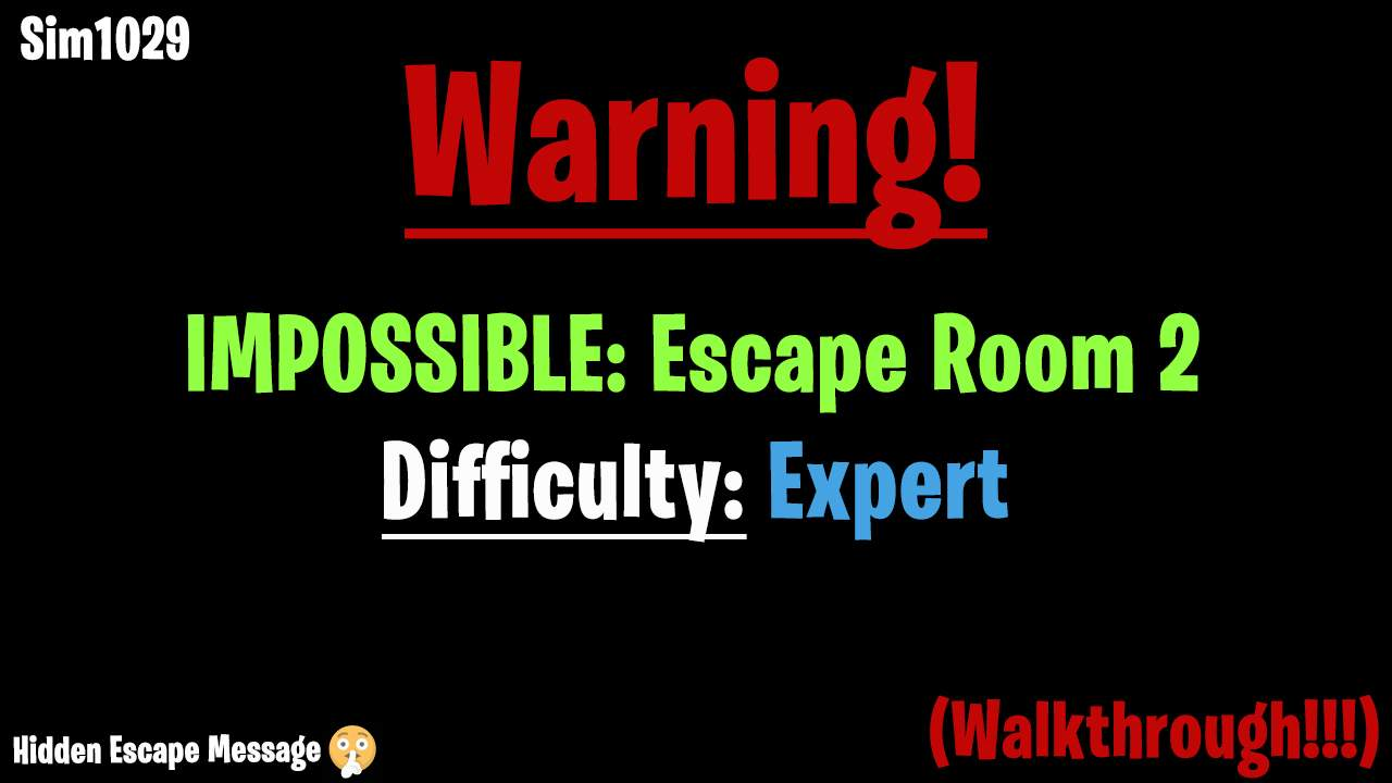 IMPOSSIBLE: ESCAPE ROOM 2