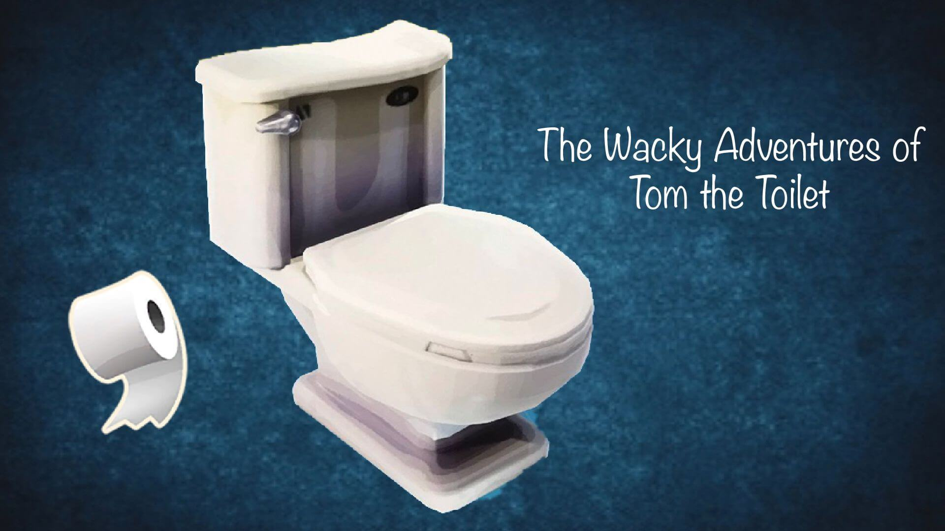 THE WACKY ADVENTURES OF TOM THE TOILET
