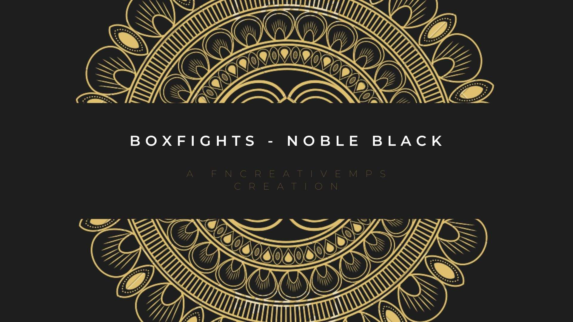 BOXFIGHTS - NOBLE BLACK