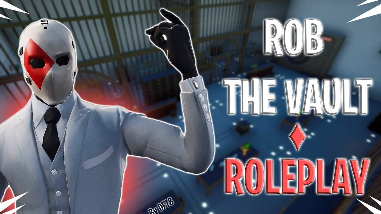 ROB THE VAULT: ROLEPLAY