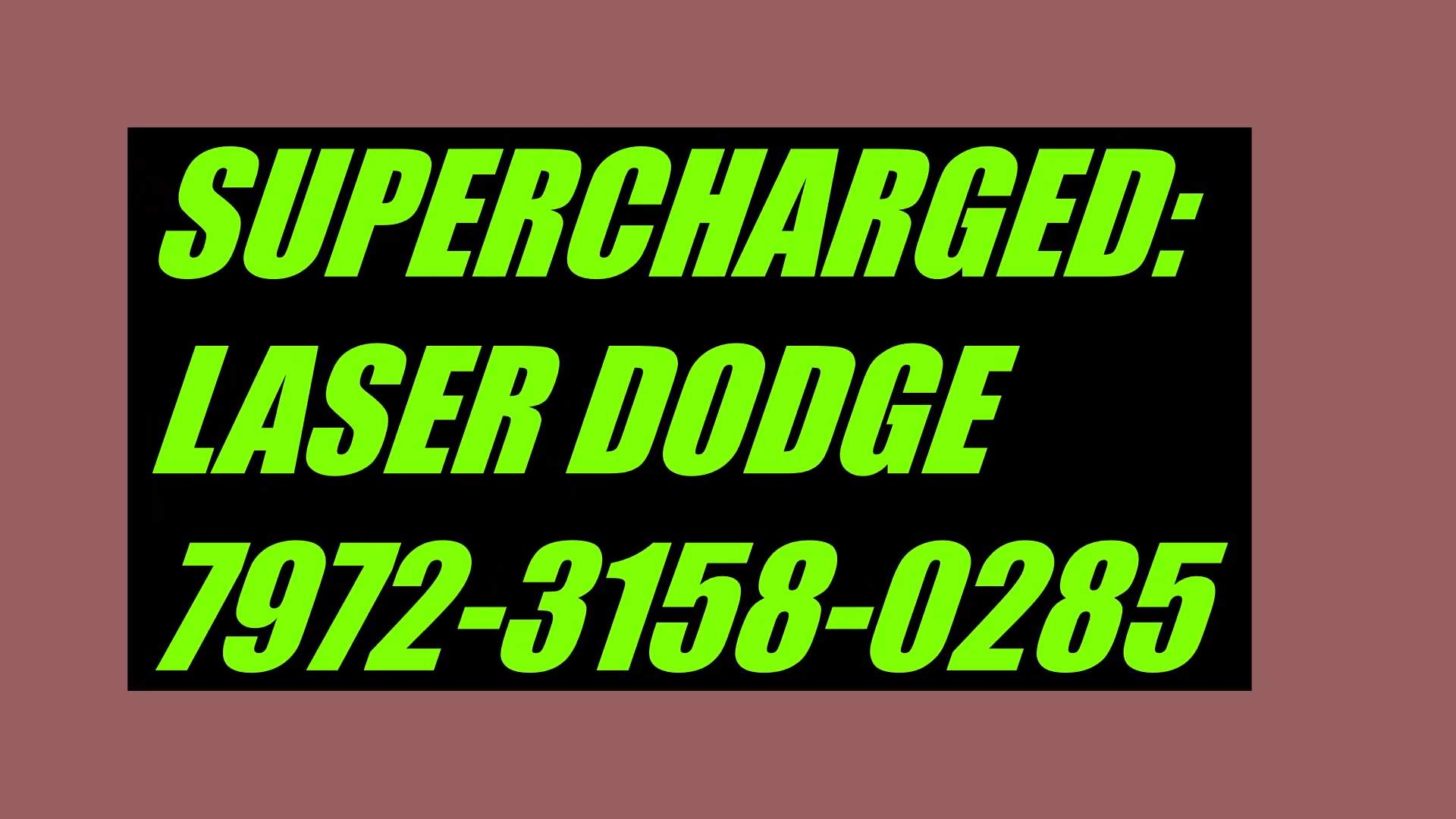 SUPERCHARGED: LASER DODGE