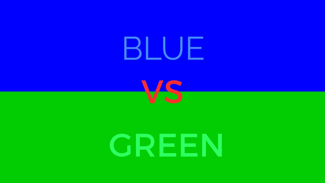 BLUE VS GREEN