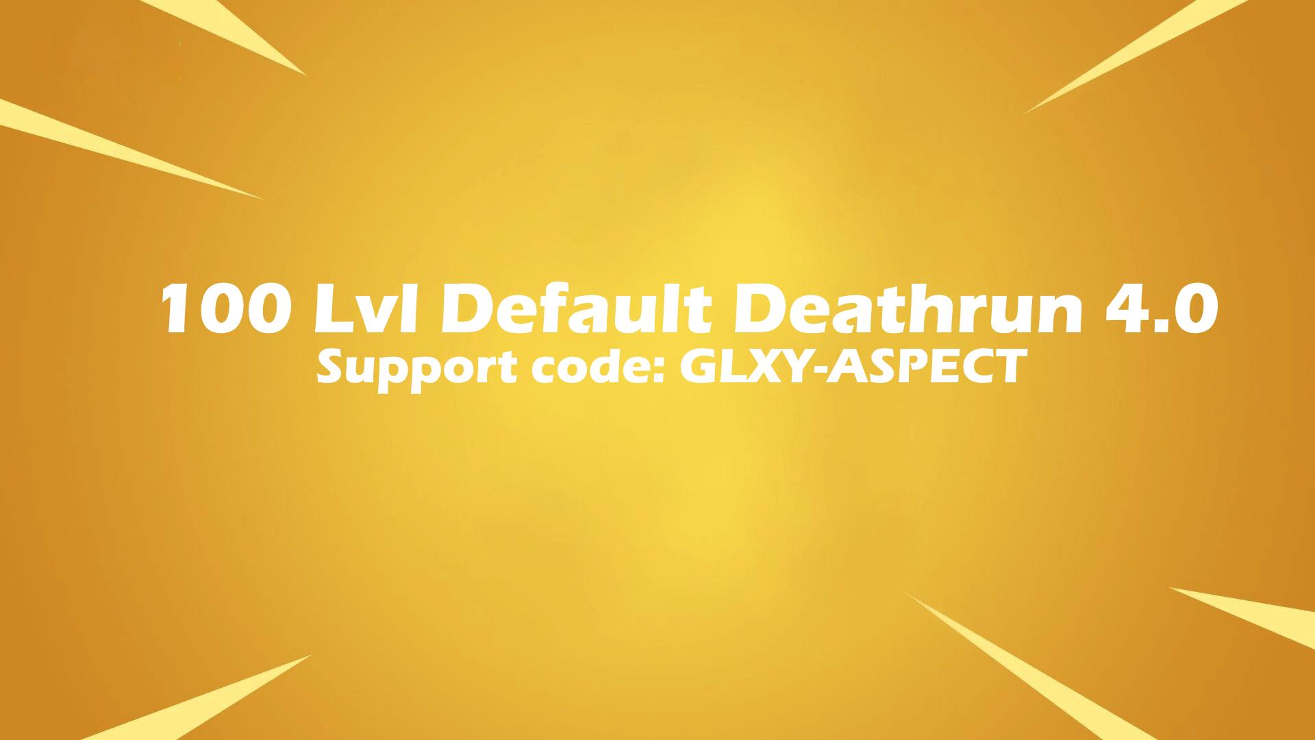 100 LVL DEFAULT DEATHRUN 4 0 - Fortnite Creative Codes