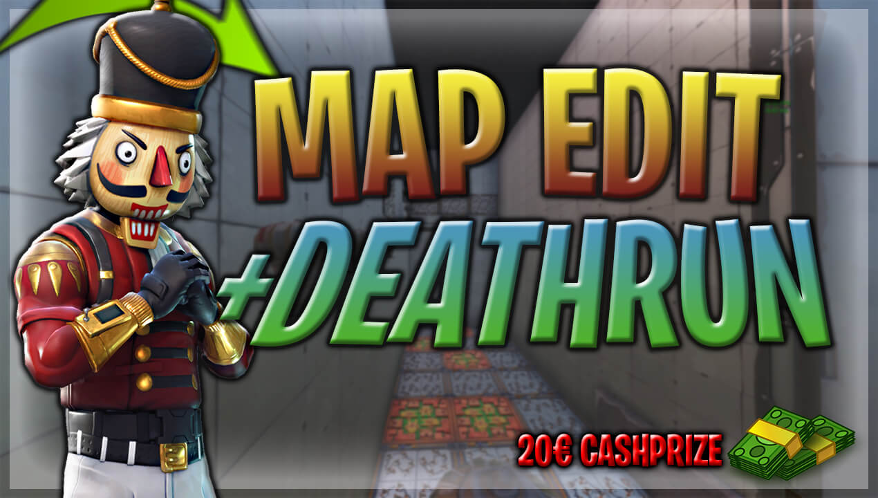 MAP EDIT + DEATHRUN (CASHPRIZE )