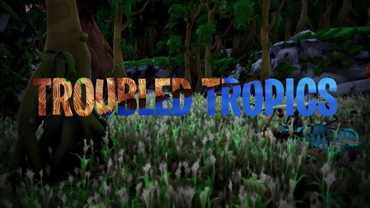 TROUBLED TROPICS