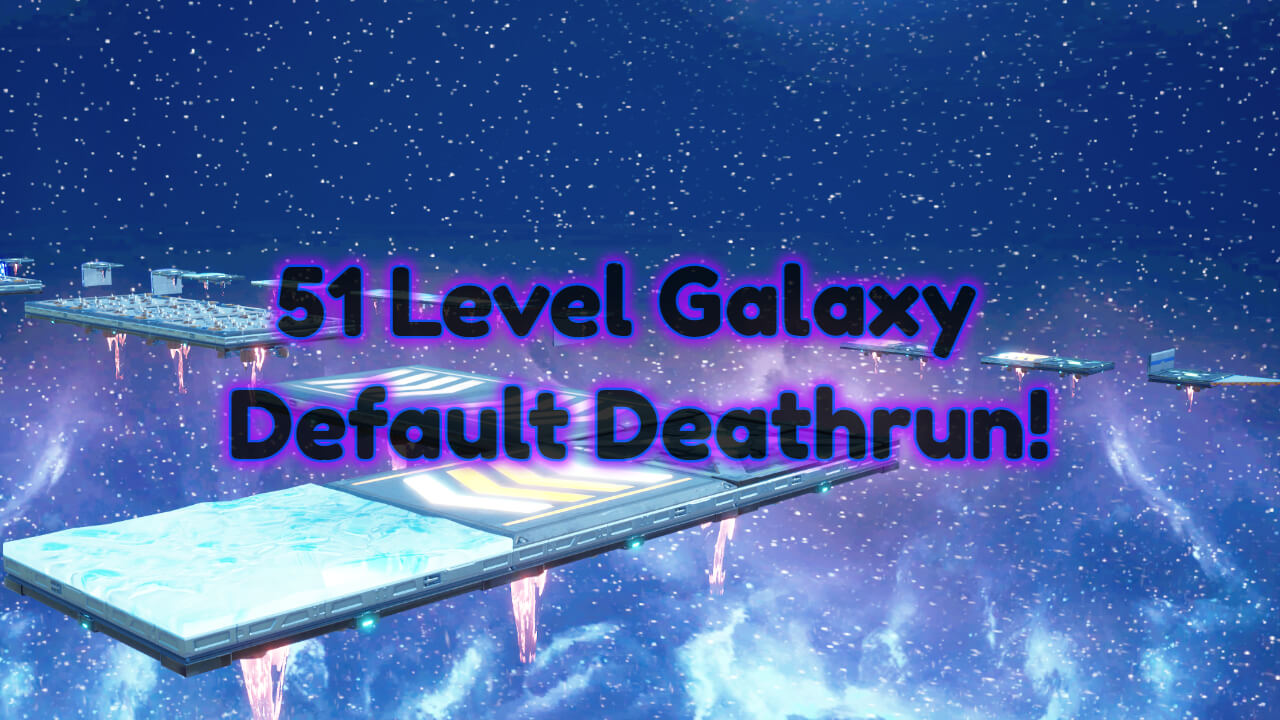 51 LEVEL GALAXY DEFAULT DEATHRUN!
