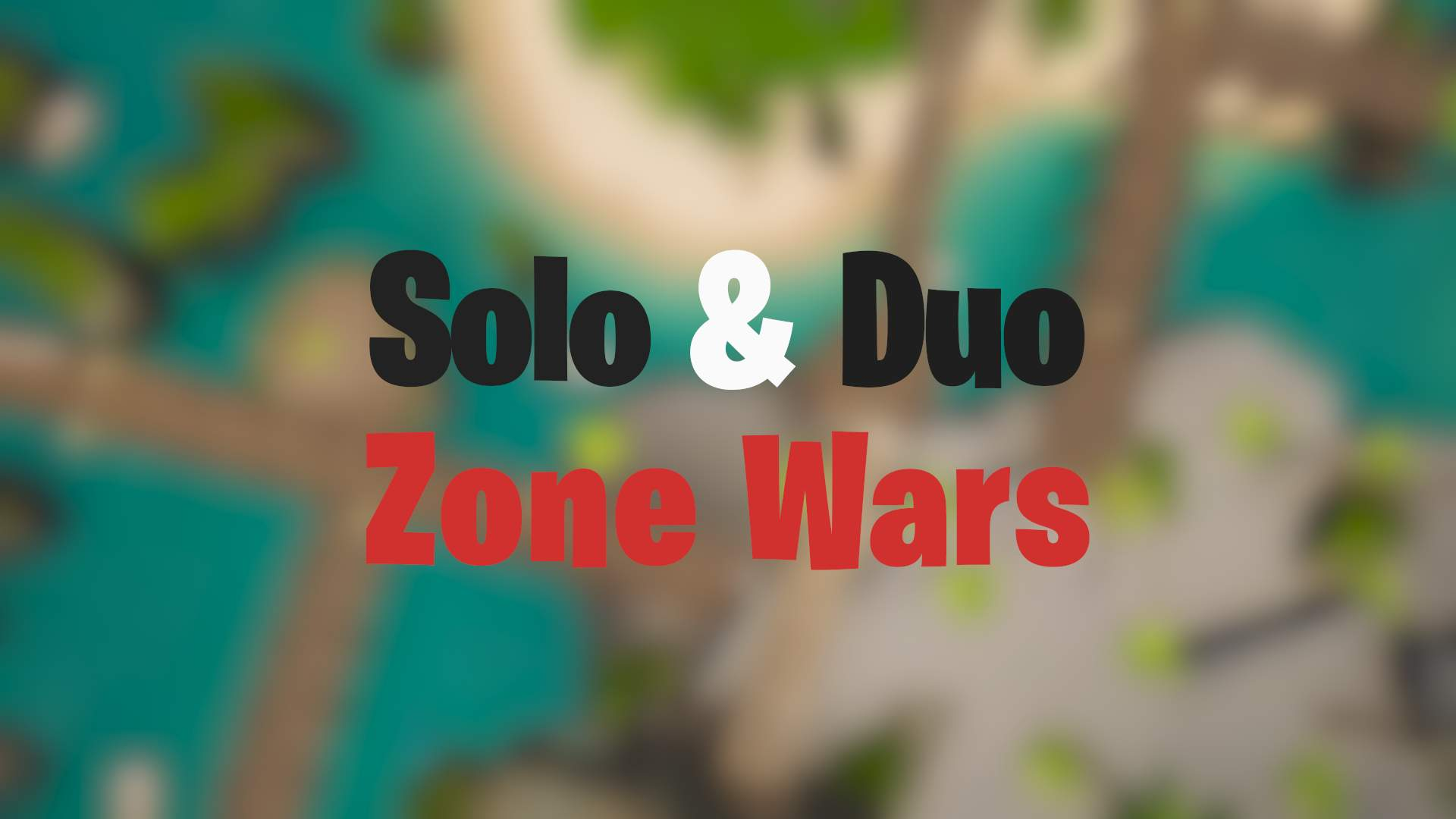 SOLO & DUO - ZONE WARS