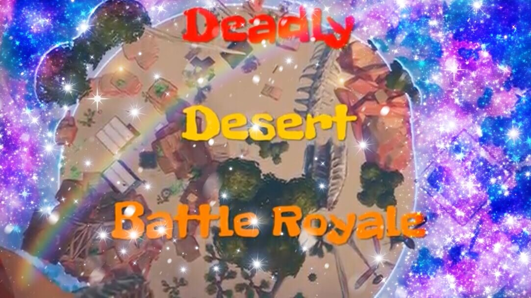 DEADLY DESERT BATTLE ROYALE