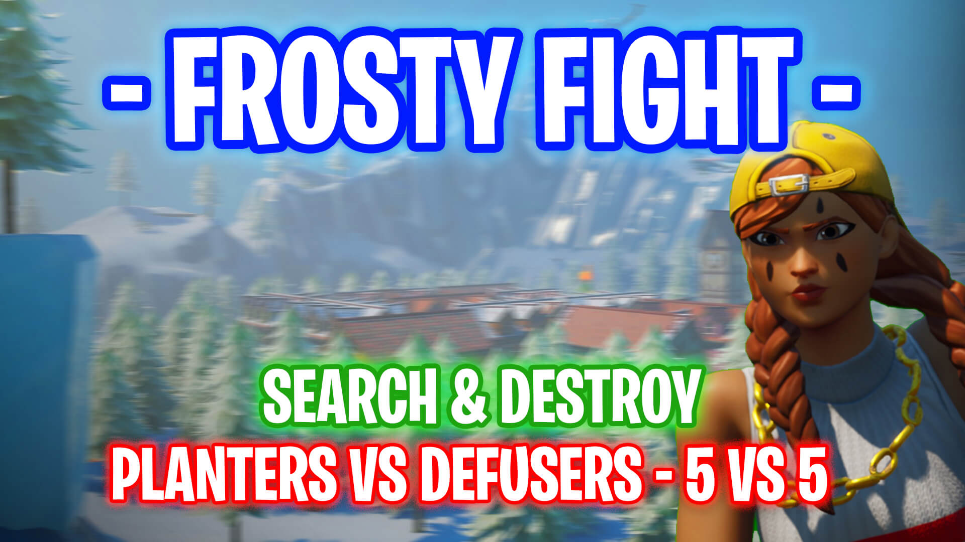FROSTY FIGHT - SEARCH & DESTROY
