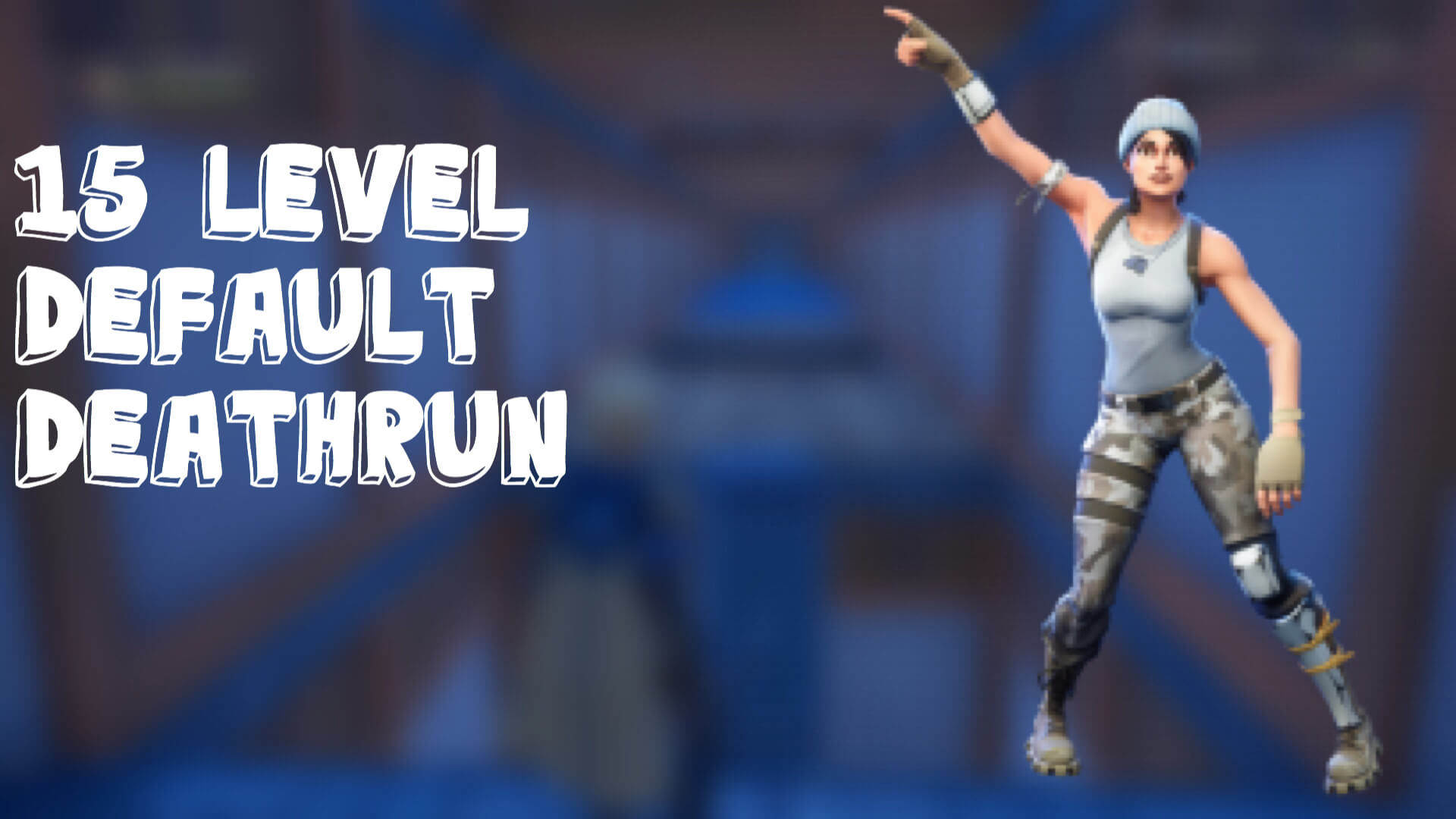 15 LEVEL DEFAULT DEATHRUN